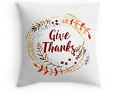 Give Thanks, Original Watercolour Art, Throw Pillow Case w/optional insert, Home Decor, Harvest, Fall, Unique Gift