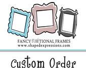 RESERVED FOR DEBBIE - One additional custom frame
