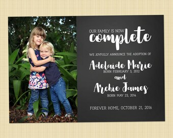 "Modern Custom Photo ADOPTION Announcement ""Our Family is Now Complete"" - multiple, siblings - chalkboard"