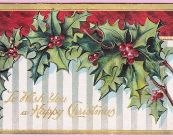 "Ca. 1912 ""Happy Christmus Holly"" Christmas Greetings Postcard - 168"