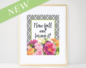 Fashion Print - Watercolor, Flawfull Quote, Inspirational, Floral