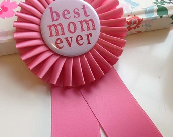 Best Mom Ever, Rosette Pin, Mothers Day Ribbon