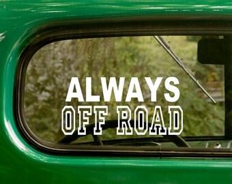 Always Off Road Decal, 4x4 Decal, Off Road Decal, 4x4 sticker, Truck Sticker, Jeep Sticker, Laptop Sticker, Bumper, Vinyl Decal, Car Sticker