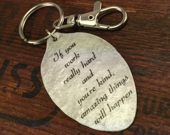 """Quote Keychain, Inpirational Keychain, Inspiring Gift """"If you work really hard and you're kind, amazing things will happen"""" spoon keychain"""