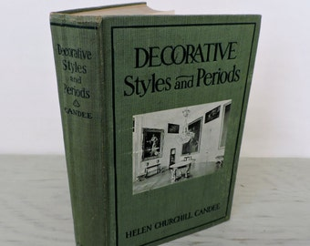 Antique Decorating Book - Decorative Styles And Periods In The Home - 1906 - Illustrated - Victorian Era Decor