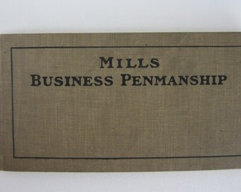 Vintage 1916 MILLS BUSINESS PENMANSHIP By Edward C. Mills William & Rogers Series American Book Company Writing Calligraphy Pen Ink Guide