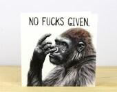 30% SALE - No Fucks Given Gorilla Greetings Card
