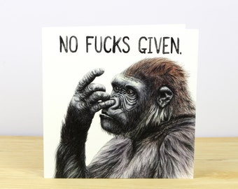 No Fucks Given Gorilla Greetings Card