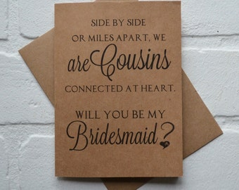 Will you be my BRIDESMAID SIDE by side or miles apart we are COUSINS connected at heart bridesmaid cards cousin card bridal proposal wedding