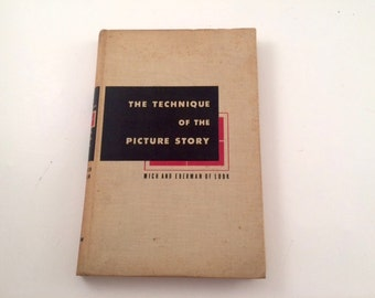 The Technique of the Picture Story by Daniel D Mich and Edwin Eberman, 1945