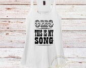 Country Shirt/Womens Country Shirt/OMG ThIs Is My Song/Country Concert Shirt/Racer Back Tank Top