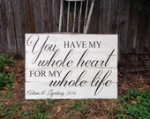 You Have My Whole Heart for my Whole Life Personalized Customizable Distressed Wood Pallet style Sign Wedding Anniversary Gift 21x30