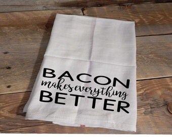 Bacon makes everything better.. Kitchen Dish Towel