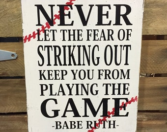 Babe Ruth Quote Hand Painted Wood Sign - Never let the fear of striking out keep you from playing the game - baseball sign - boy's room