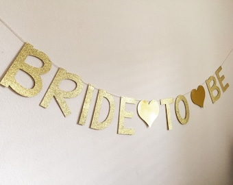 Bride to Be Banner, Bride to Be Sign, Bridal Shower Banner, Gold Bride to Be Banner, Bachelorette Party Banner