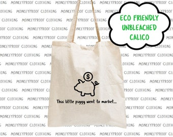 This Little Piggy Went To Market, Eco Friendly, Unbleached Calico, Tote Bag, Shopping Bag, Library Book Bag, Beach Bag, Shoulder Bag