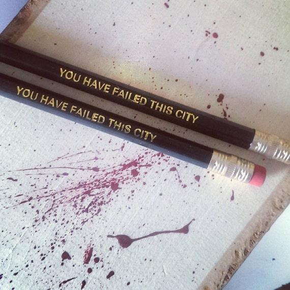 You Have Failed This City - Arrow - Custom Made - 2B Pencils