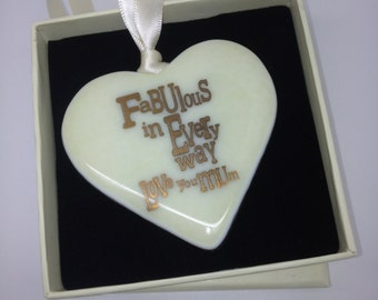 "Fused Glass Heart With 22 carat Gold Text ""Fabulous in Every way Love you Mum"""