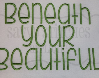 Beneath Your Beautiful Machine Embroidery Font