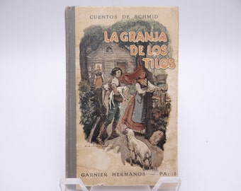 "1940s Vintage Illustrated Hardcover Spanish Book -  ""La Granja de Los Tilos"" by Cuentos de Schmid"