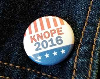 "Knope 2016 1"" Button or Magnet Parks and Rec"