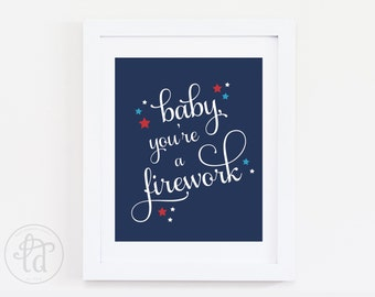 Baby, You're a Firework Print - 8x10 - Fourth of July Decor - Digital Print - INSTANT DOWNLOAD
