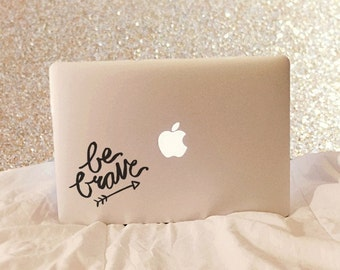 Be Brave - Vinyl Decal - Laptop Decal - Macbook Decal - Laptop Stickers - Brave Decal - Be Brave Decal - iPad Decal - Car Decal - Decal