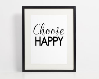 Choose Happy Printable Wall Decor - Inspirational - Wall Decor - 8x10 instant download