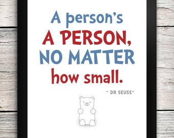 """PRINTABLE A4 Dr Seuss """"A Person's a person no matter how small"""" Quote Print"""