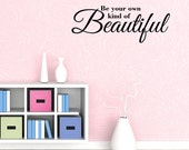 Wall Decal Be Your Own Kind Of Beautiful Inspirational Quotes Wall Decals Wall Sticker Wall Quote Decal (JR169)