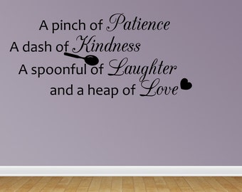 Wall Decal Quote A Pinch Of Patience A Dash Of Kindness A Spoonful Of Laughter And A Heap Of Love Sticker Home Decor (JR828)