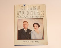 Vintage book: 'Silver Wedding' by Louis Wulff, hardcover with dust jacket, a record of King George VI's twenty-five royal years of marriage