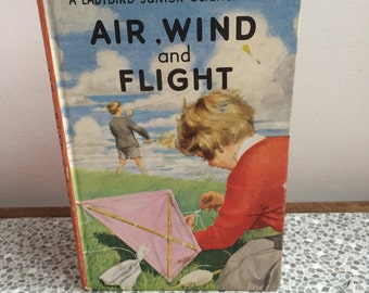 A Ladybird Junior Science Book Air, Wind and Flight