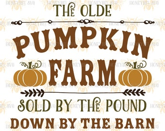 The Olde Pumpkin Farm svg Fall svg Fall decor svg Autumn decor svg Autumn svg Silhouette svg Cricut svg eps dxf Country decor svg Farm svg