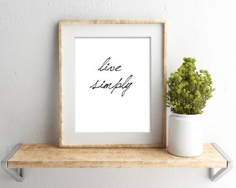 Live Simply print, Minimalist print, Black and White Design, Typography Design