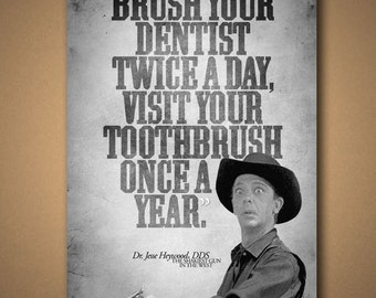 """The Shakiest Gun In The West """"Dentist"""" Quote Poster"""