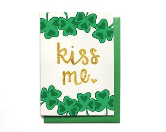St. Patrick's Day Card - Kiss Me - Love Card - Faux Gold Foil - Shamrock