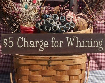 """Charge For Whining painted wood sign 3.5"""" x 18"""" choice of color"""