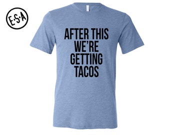 After This We're Getting Tacos. Men's Triblend Tee. Gym. Running Tee. Workout. Work Out. Fitness. Triblend. Motivation.
