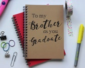 To my Brother as you Graduate... - 5 x 7 journal