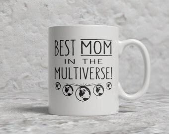 Best Mom Mug, Best Mom In The Multiverse