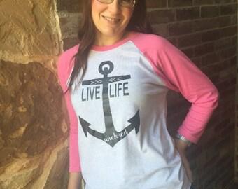 Free Shipping!!  Live Life Anchored Raglan Shirt / Anchor Shirt/ Anchor Raglan/ Nautical clothing/ Lake Shirts/ Boat Shirts