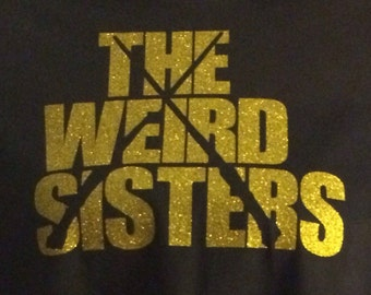 The Weird Sisters Concert Style Shirt