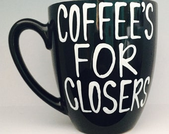 Glengarry Glen Ross- Coffee Is For Closers--Funny Father's Day- OFfice- Sales team- Boss- sales person gift - top salesman gift