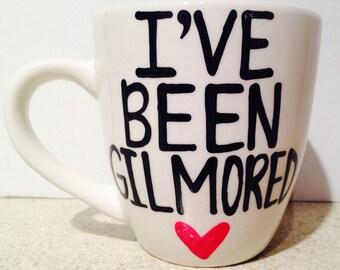 I've Been Gilmored- Gilmore Girls coffee mug- Gilmore Girls quotes - funny gift mug - bestfriend gift - coffee mug