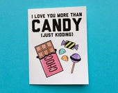 I love you more than candy. (Just kidding.)