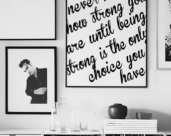 Bob Marley quote / Katy Perry quote - You Never Know How Strong You Are Poster PRINTABLE FILE same price / 6 sizes, Wall art, Quote poster
