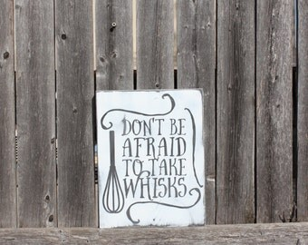 Kitchen Sign- Don't be Afraid- Wood Sign- Home Decor- Halloween Sign- Kitchen Decor- Painted Sign- Wall Art- Whisk Sign- Funny Kitchen Sign