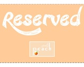 RESERVED for Melody