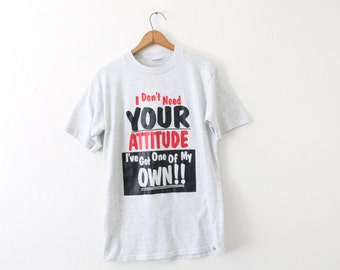 LARGE (Tight) Vintage 1990s I Don't Need Your Attitude I've Got One of My Own!! Soft and Thin Heather Grey Graphic T-Shirt